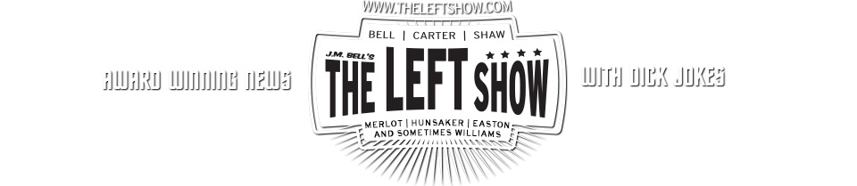J.M. Bell's The LEFT Show
